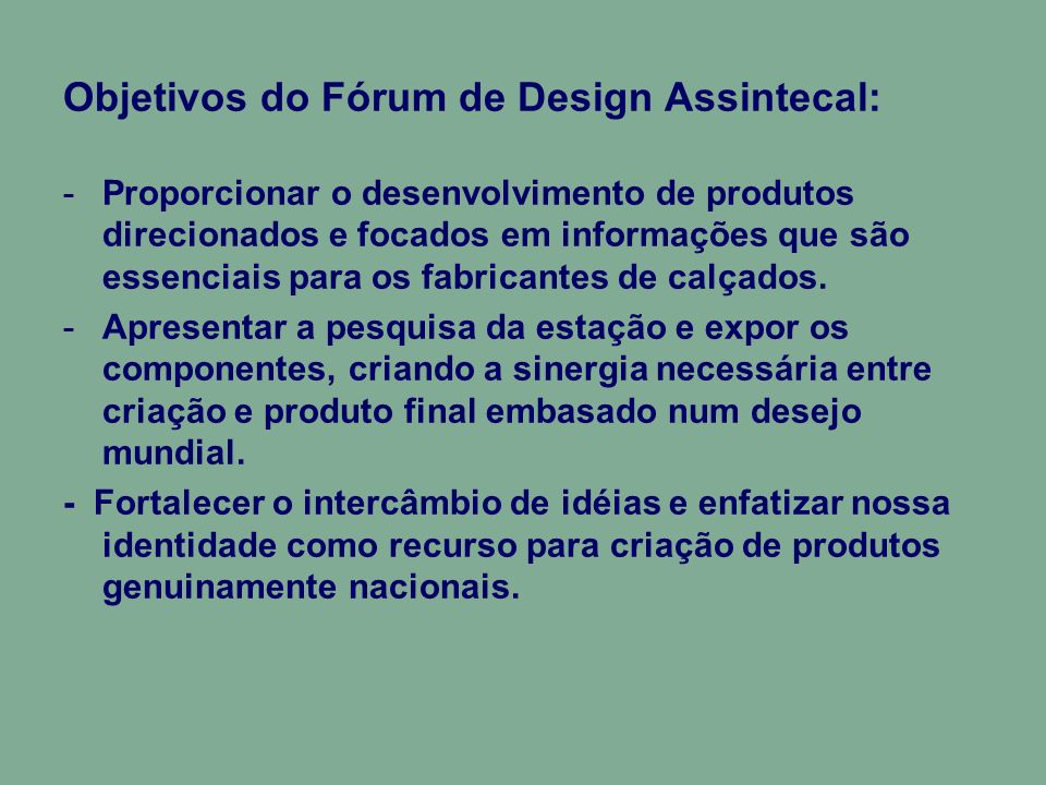 Objetivos do Fórum de Design Assintecal: