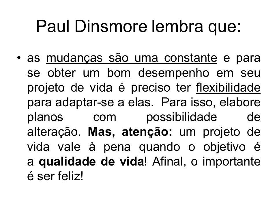 Paul Dinsmore lembra que: