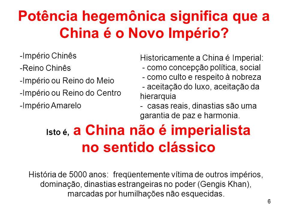 Potência hegemônica significa que a China é o Novo Império
