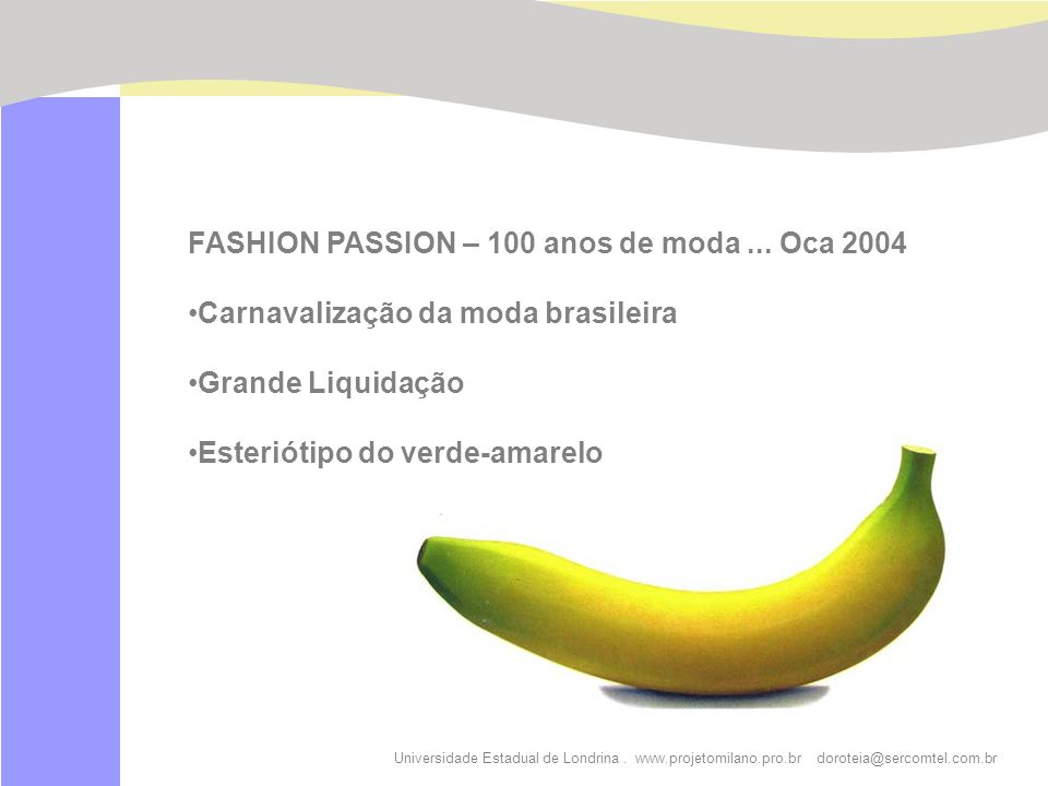 FASHION PASSION – 100 anos de moda ... Oca 2004