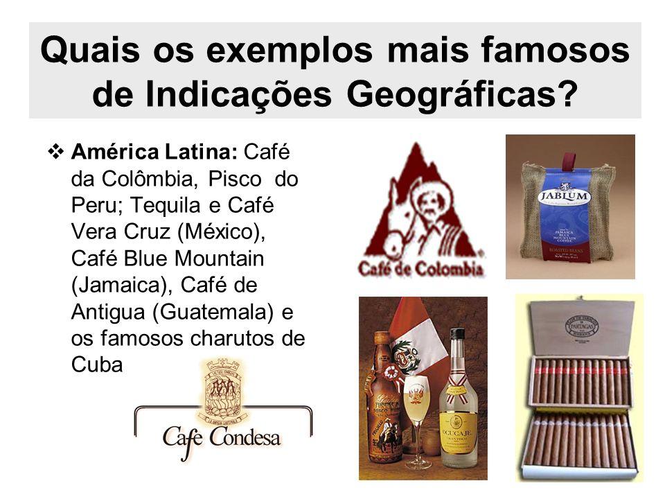 Quais os exemplos mais famosos de Indicações Geográficas