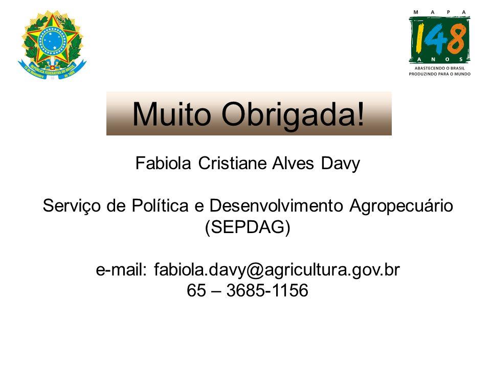 Muito Obrigada! Fabiola Cristiane Alves Davy