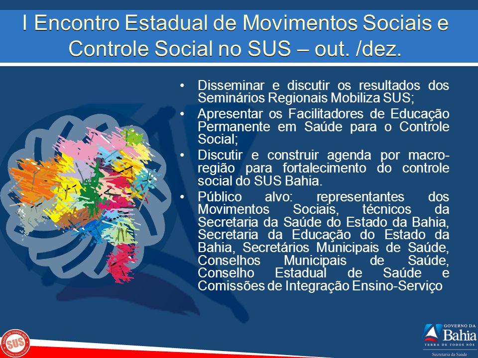 I Encontro Estadual de Movimentos Sociais e Controle Social no SUS – out. /dez.