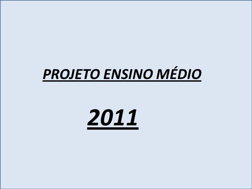 PROJETO ENSINO MÉDIO 2011