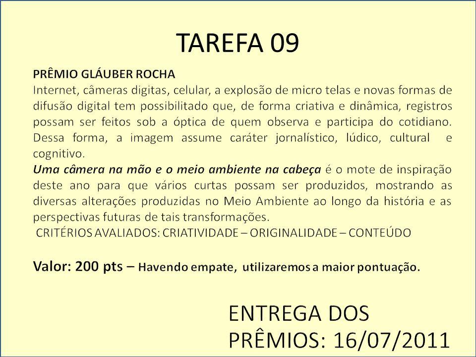 TAREFA 09 ENTREGA DOS PRÊMIOS: 16/07/2011