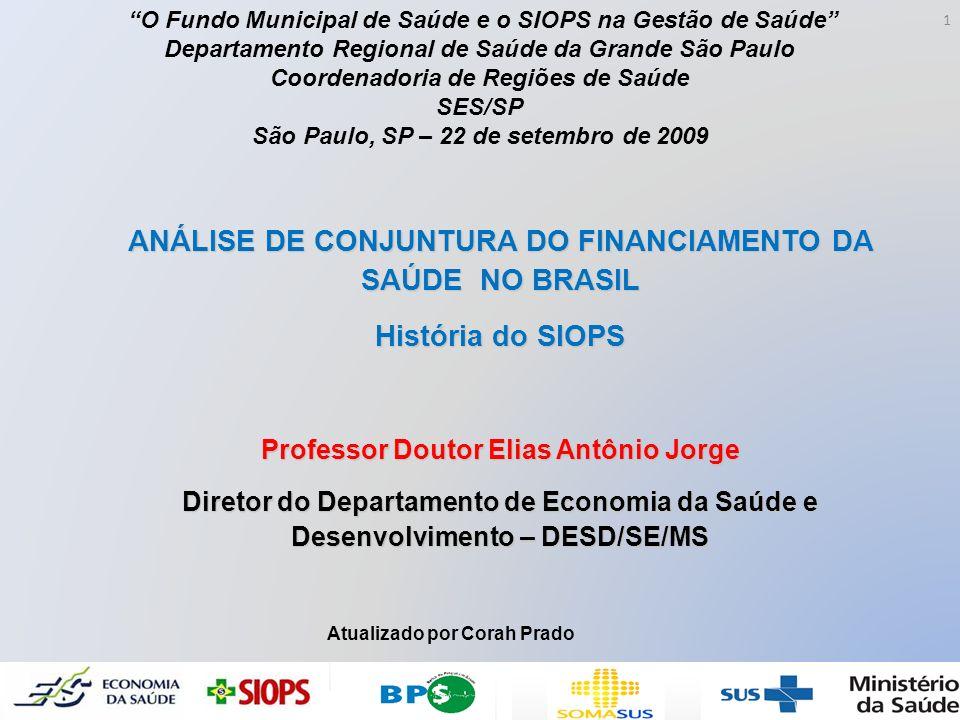 ANÁLISE DE CONJUNTURA DO FINANCIAMENTO DA SAÚDE NO BRASIL