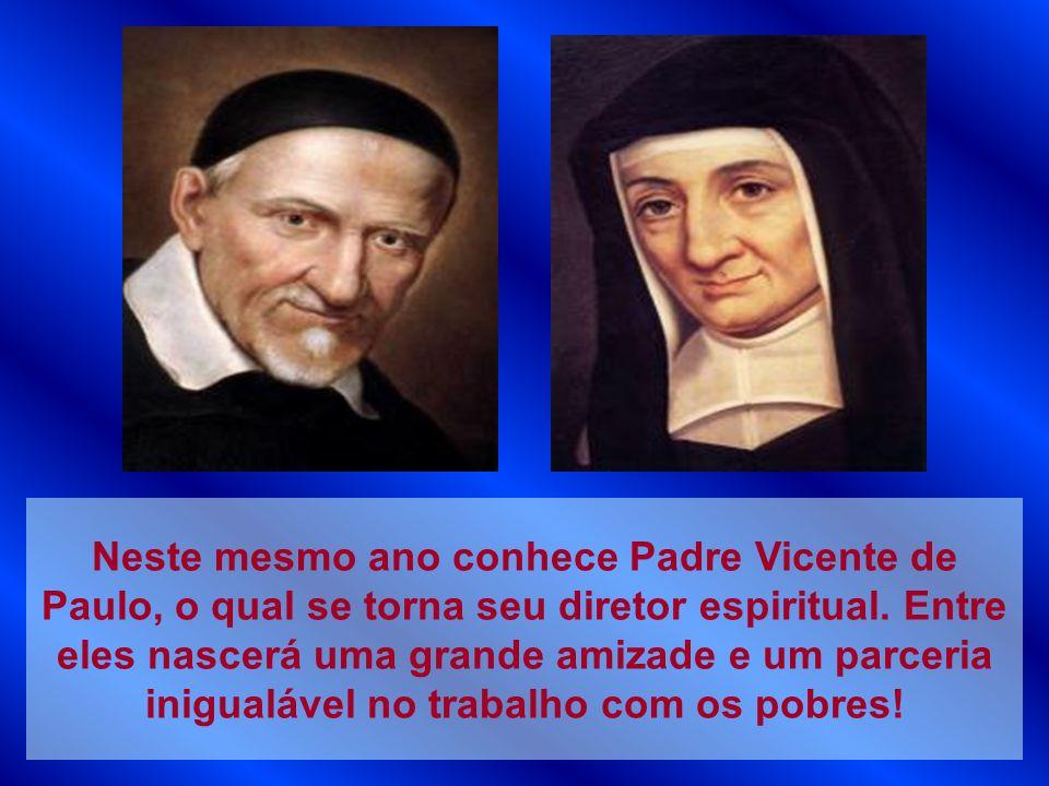 Neste mesmo ano conhece Padre Vicente de Paulo, o qual se torna seu diretor espiritual.