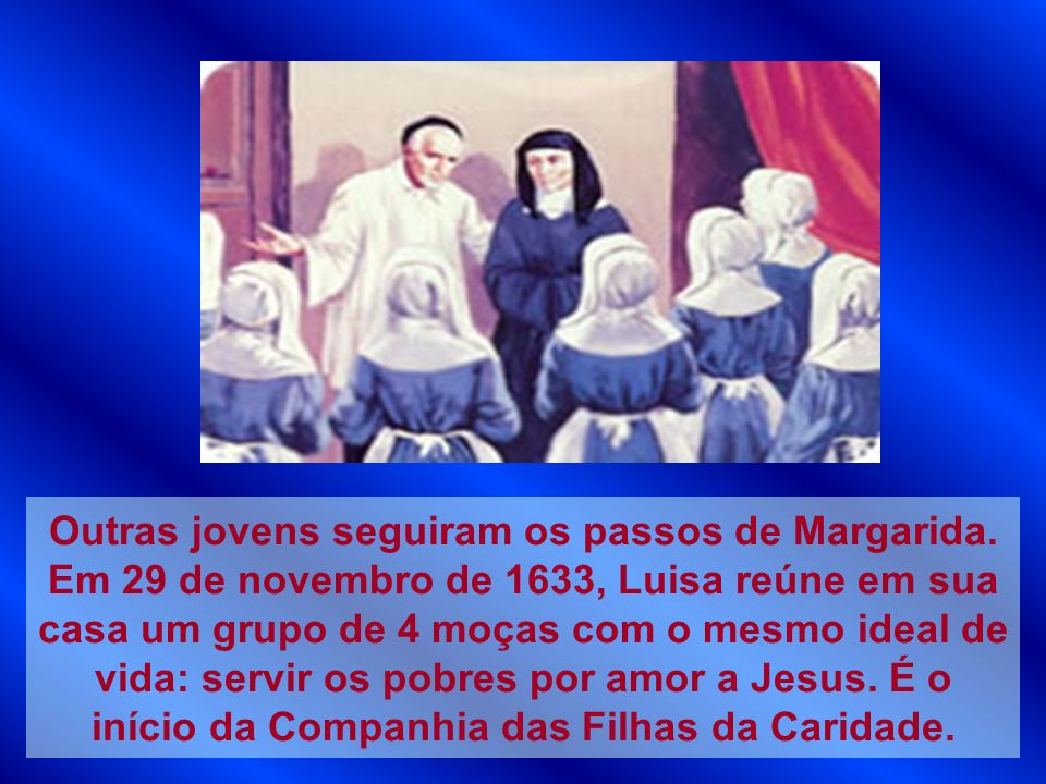 Outras jovens seguiram os passos de Margarida