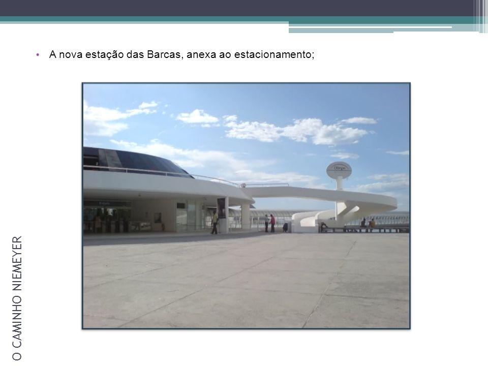 A nova estação das Barcas, anexa ao estacionamento;