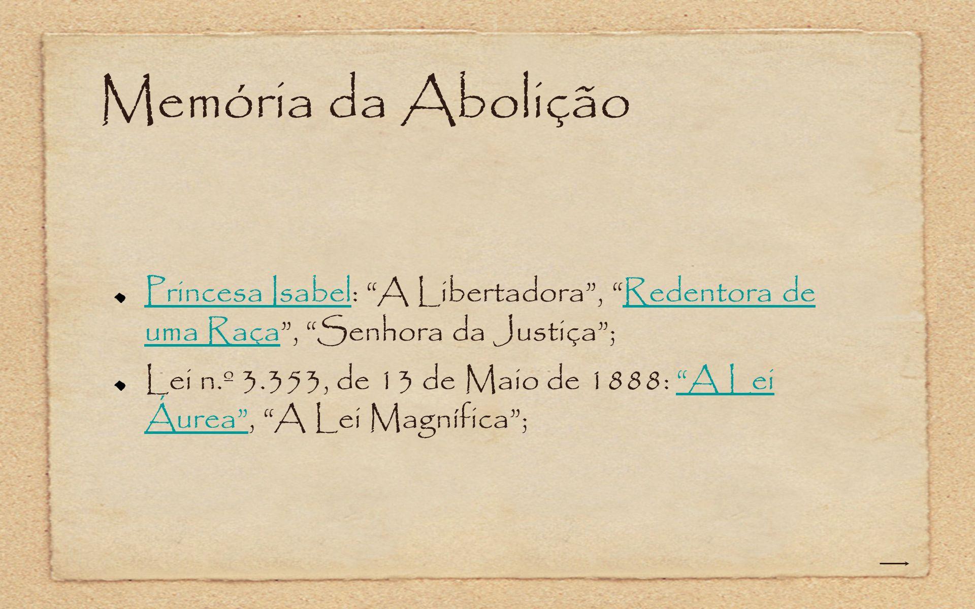Memória da AboliçãoPrincesa Isabel: A Libertadora , Redentora de uma Raça , Senhora da Justiça ;