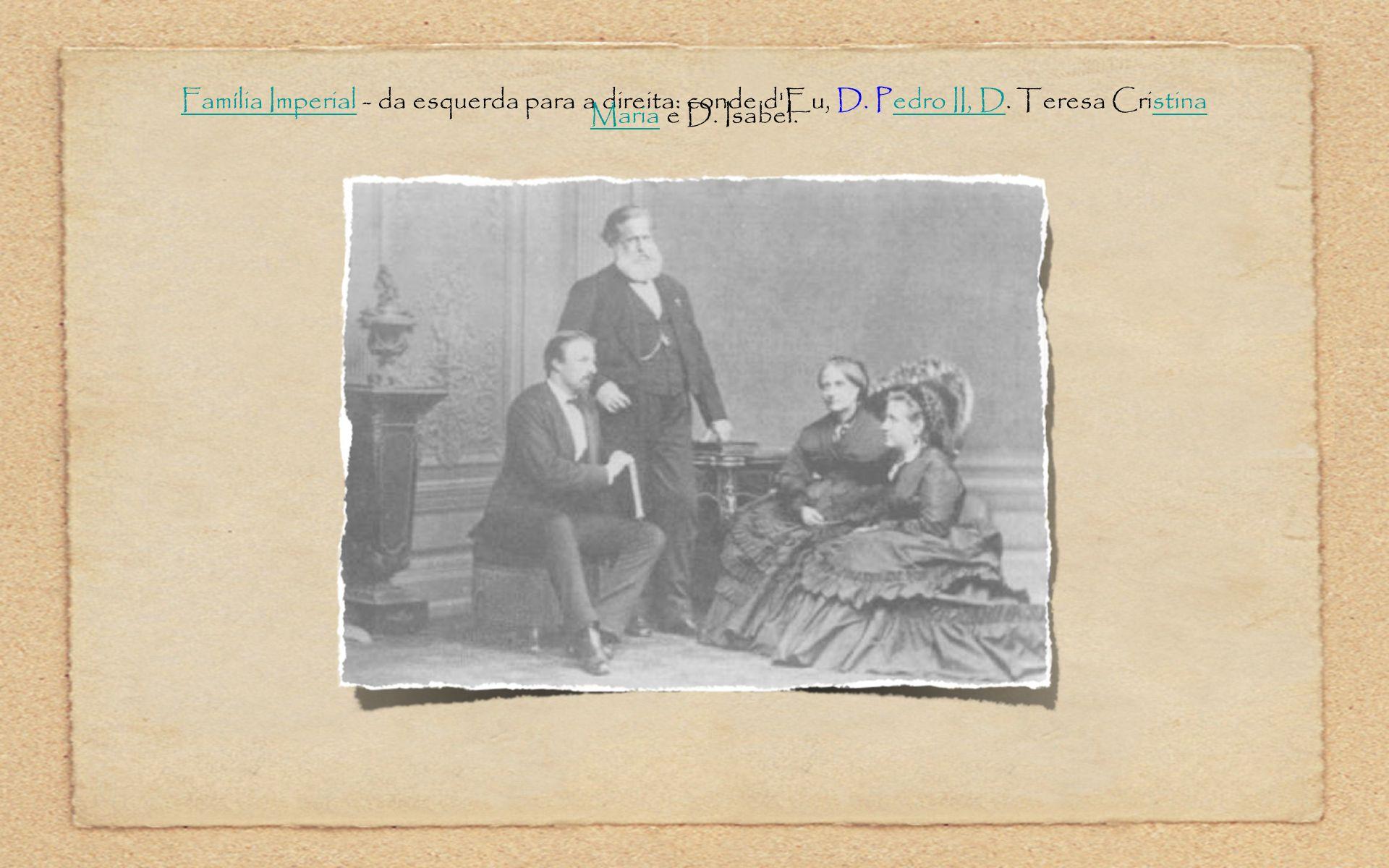 Família Imperial - da esquerda para a direita: conde d Eu, D