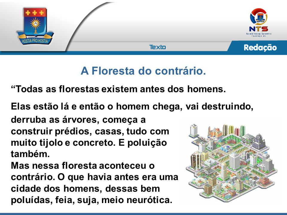A Floresta do contrário.