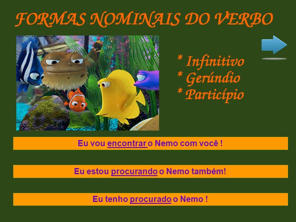 Eu vou encontrar o Nemo com você !
