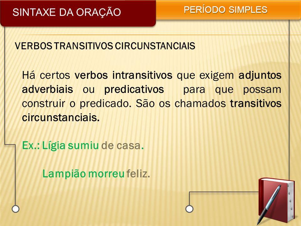 SINTAXE DA ORAÇÃO PERÍODO SIMPLES. VERBOS TRANSITIVOS CIRCUNSTANCIAIS.
