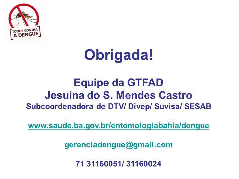 Obrigada! Equipe da GTFAD Jesuina do S. Mendes Castro