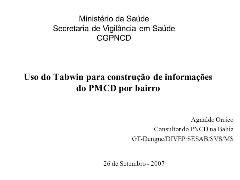Uso do Tabwin para construção de informações do PMCD por bairro