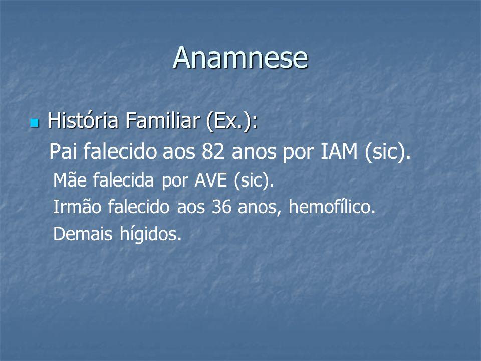 Anamnese História Familiar (Ex.):