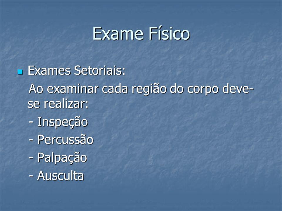 Exame Físico Exames Setoriais:
