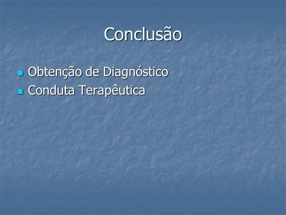 Conclusão Obtenção de Diagnóstico Conduta Terapêutica