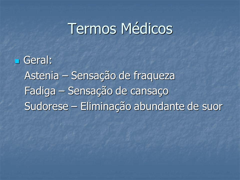 Termos Médicos Geral: Astenia – Sensação de fraqueza