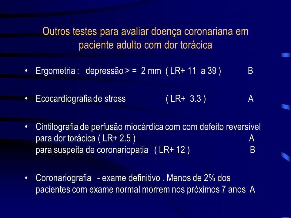 Outros testes para avaliar doença coronariana em paciente adulto com dor torácica