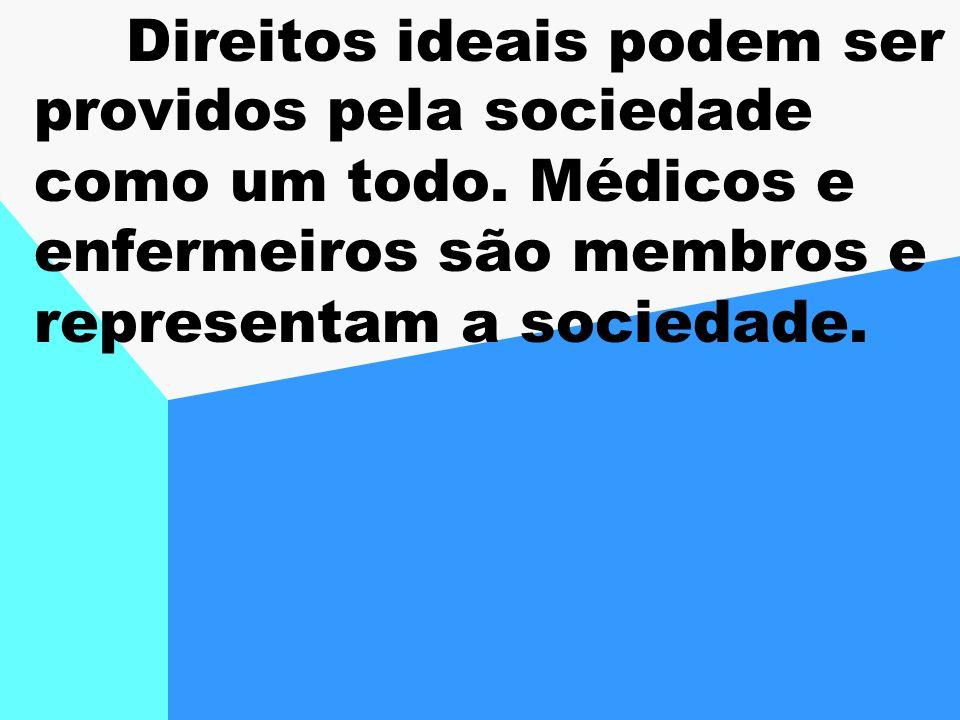 Direitos ideais podem ser providos pela sociedade como um todo