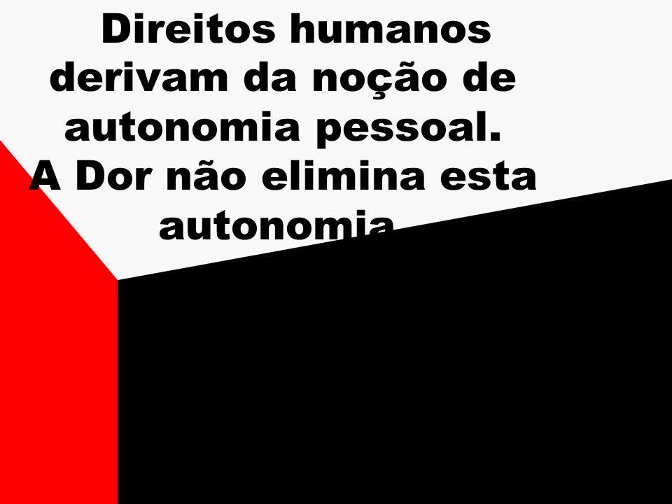 Direitos humanos derivam da noção de autonomia pessoal
