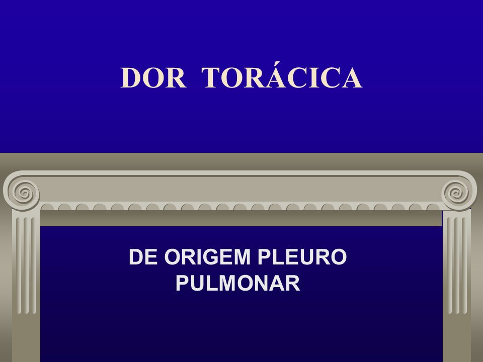 DE ORIGEM PLEURO PULMONAR