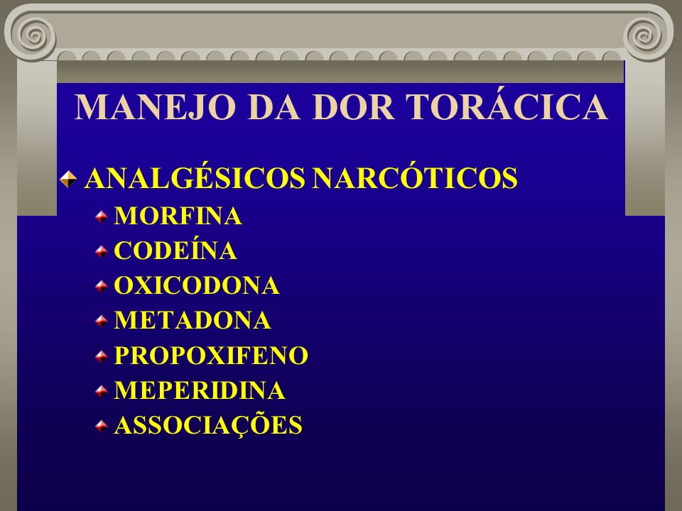 MANEJO DA DOR TORÁCICA ANALGÉSICOS NARCÓTICOS MORFINA CODEÍNA