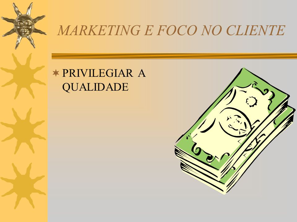 MARKETING E FOCO NO CLIENTE