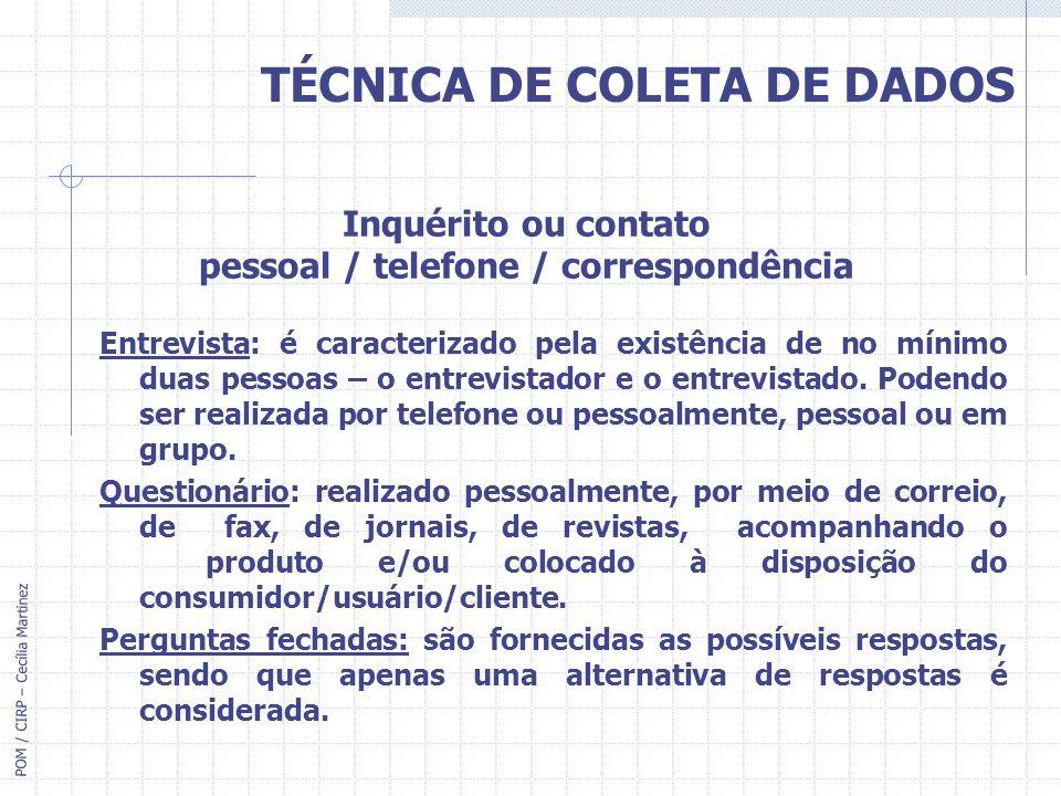 Inquérito ou contato pessoal / telefone / correspondência