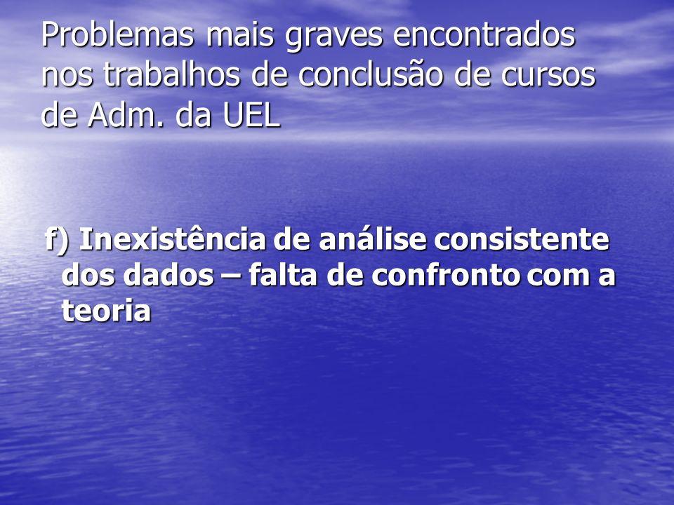 Problemas mais graves encontrados nos trabalhos de conclusão de cursos de Adm. da UEL