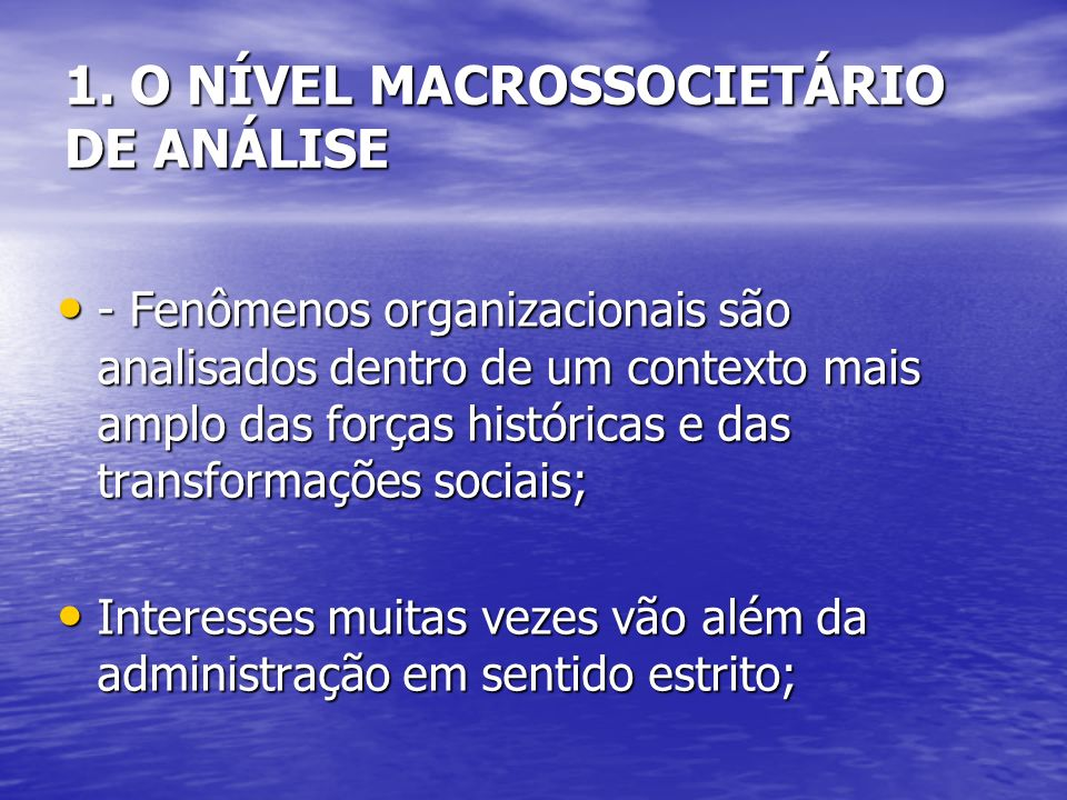 1. O NÍVEL MACROSSOCIETÁRIO DE ANÁLISE