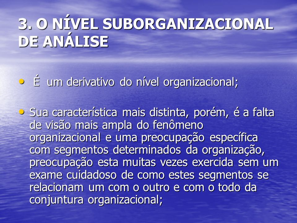 3. O NÍVEL SUBORGANIZACIONAL DE ANÁLISE