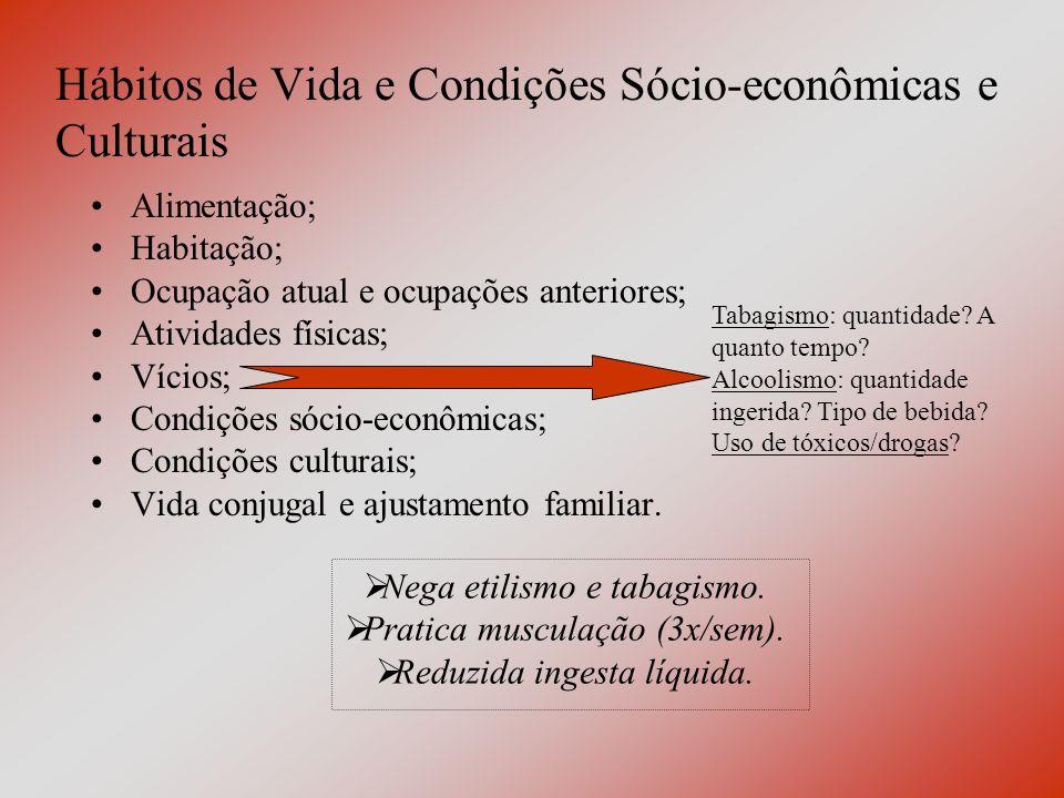 Hábitos de Vida e Condições Sócio-econômicas e Culturais