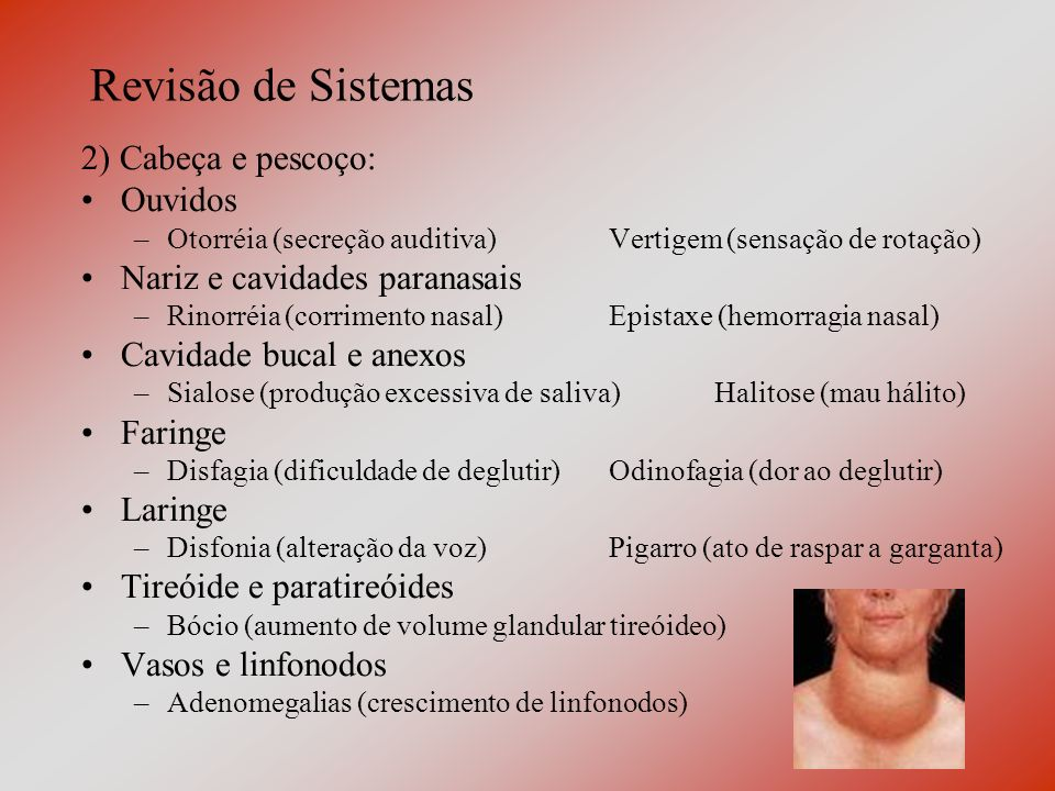 Revisão de Sistemas 2) Cabeça e pescoço: Ouvidos