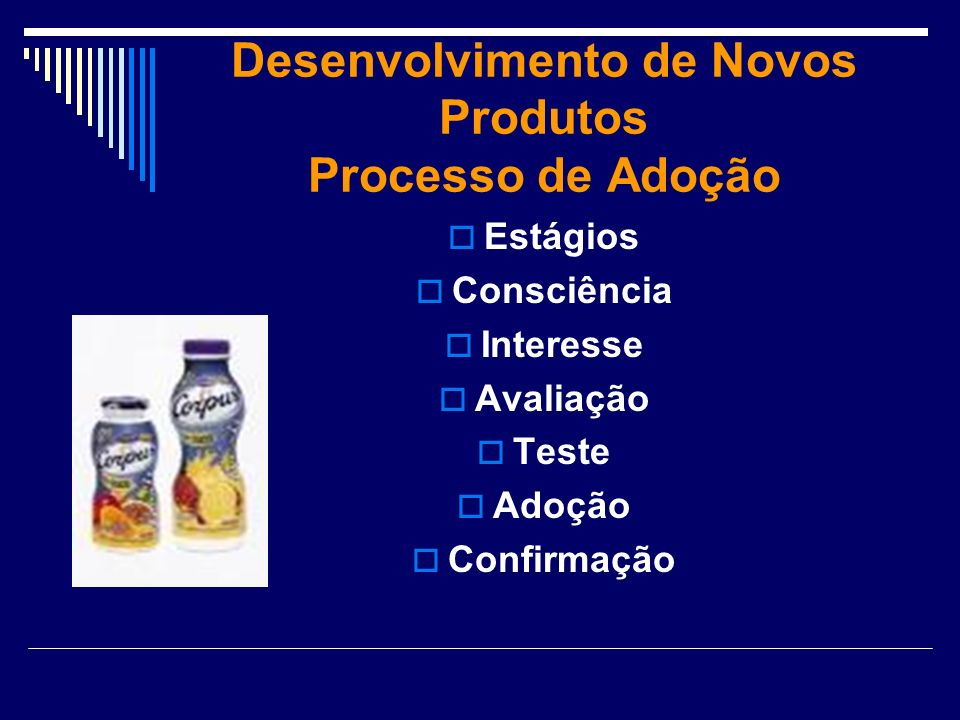 Desenvolvimento de Novos Produtos Processo de Adoção