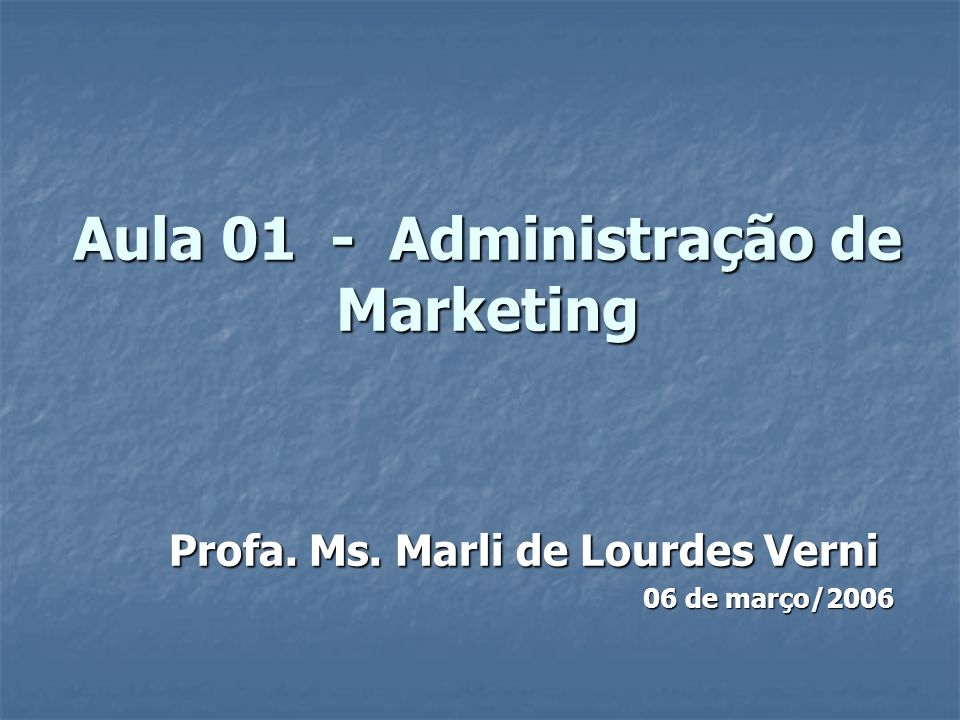 Aula 01 - Administração de Marketing