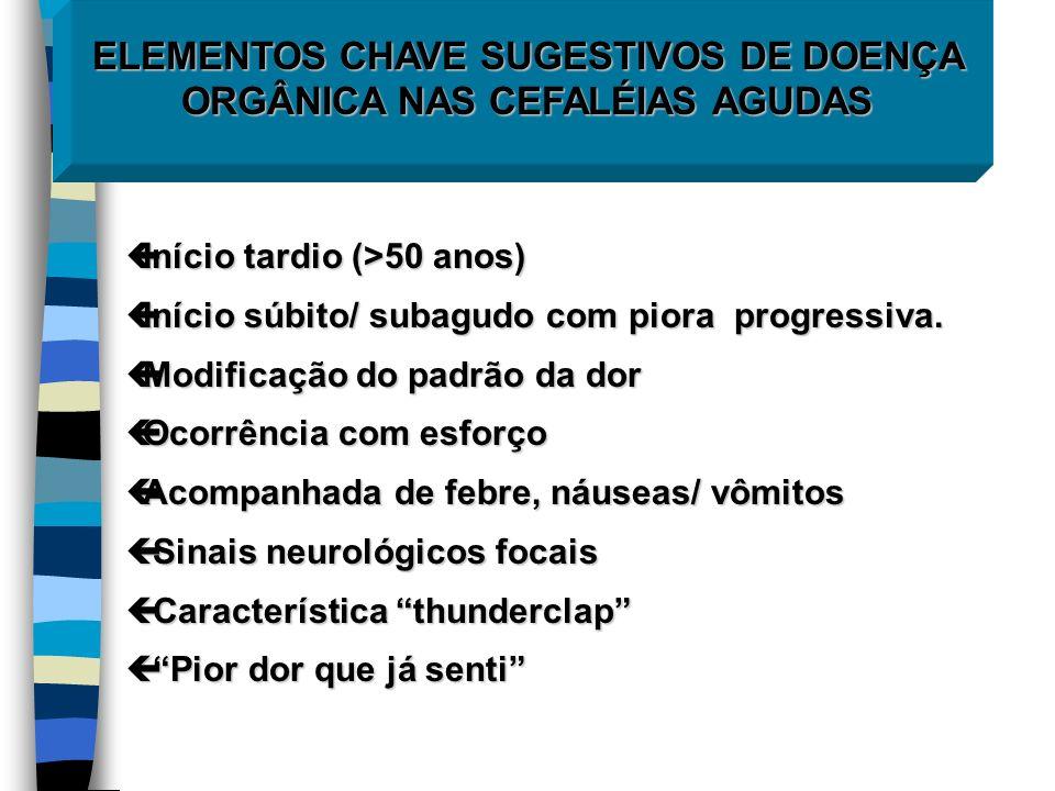 ELEMENTOS CHAVE SUGESTIVOS DE DOENÇA ORGÂNICA NAS CEFALÉIAS AGUDAS