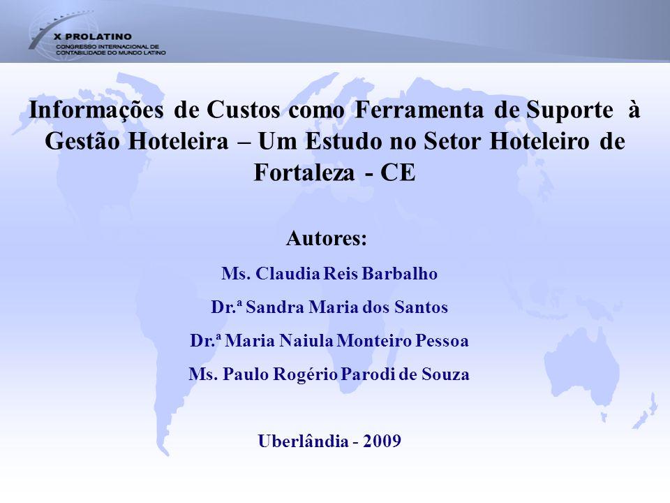 Informações de Custos como Ferramenta de Suporte à Gestão Hoteleira – Um Estudo no Setor Hoteleiro de Fortaleza - CE