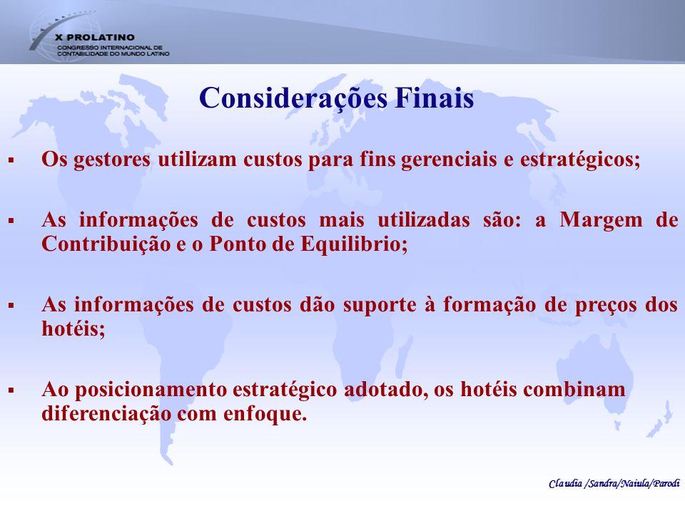Considerações Finais Os gestores utilizam custos para fins gerenciais e estratégicos;