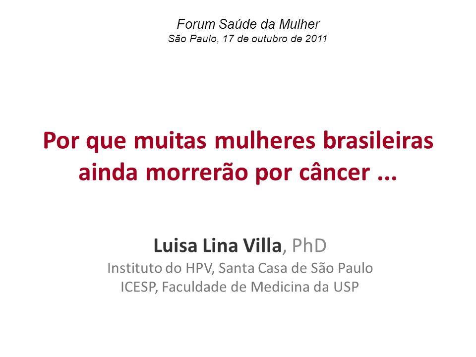 Por que muitas mulheres brasileiras ainda morrerão por câncer ...