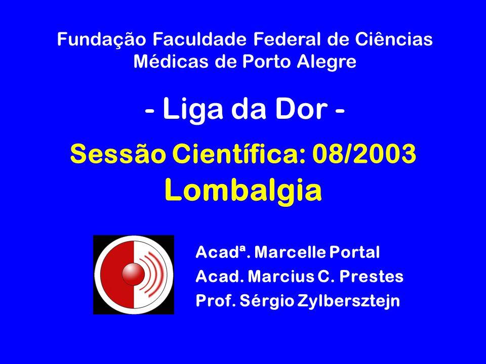 Sessão Científica: 08/2003 Lombalgia