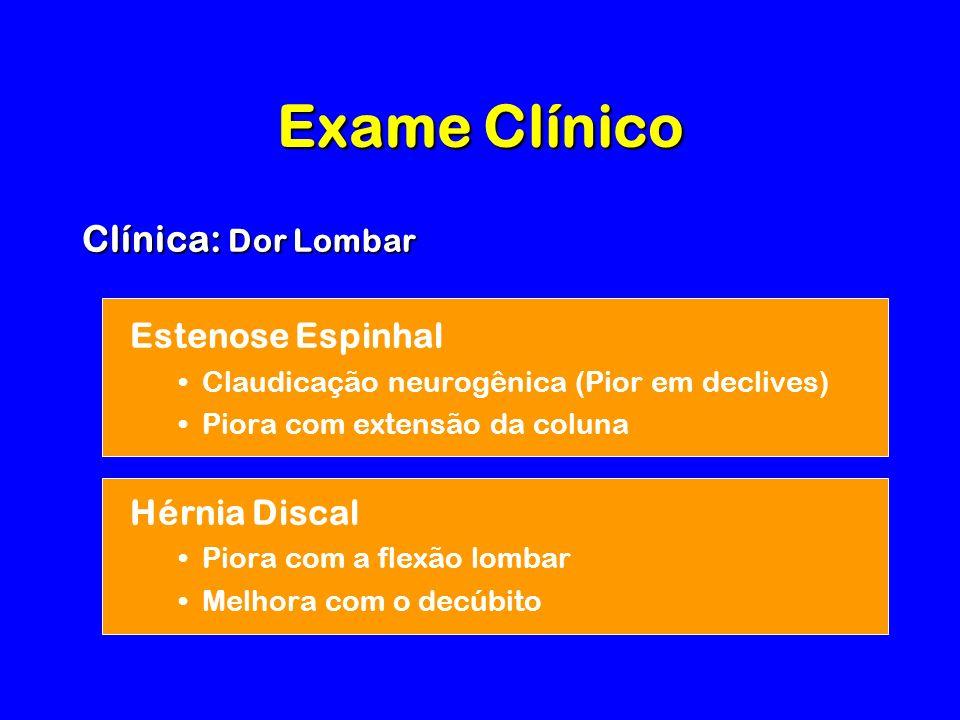 Exame Clínico Clínica: Dor Lombar Estenose Espinhal Hérnia Discal