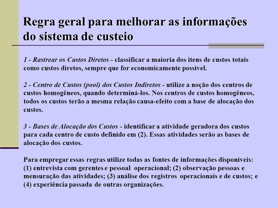 Regra geral para melhorar as informações do sistema de custeio
