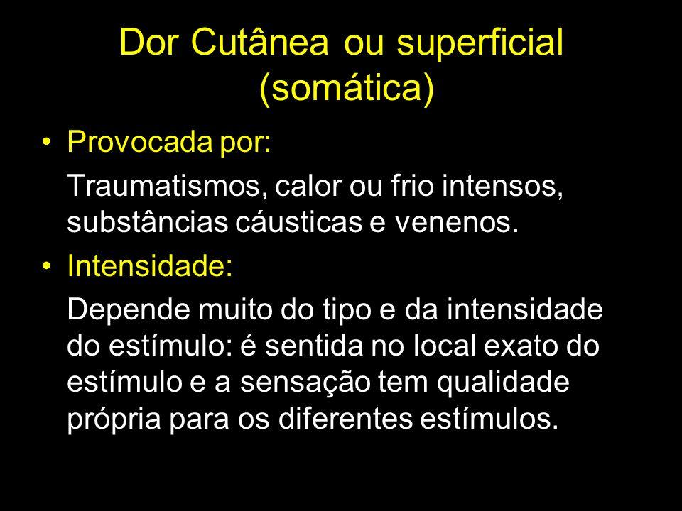 Dor Cutânea ou superficial (somática)