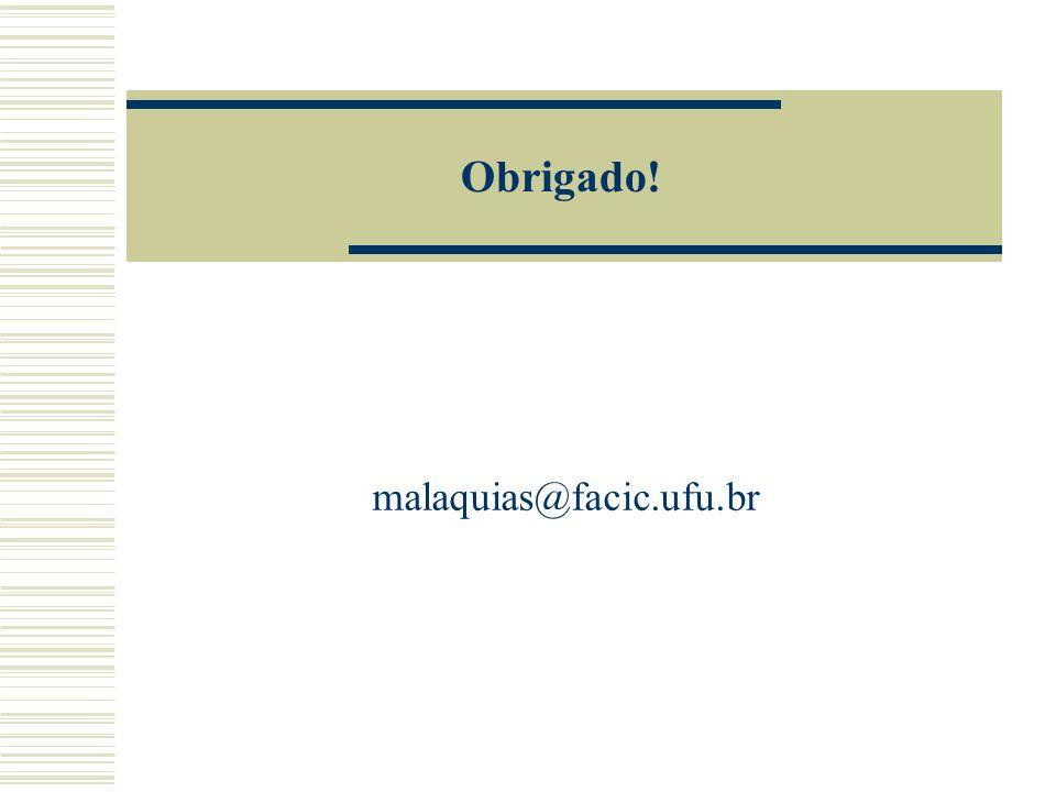 Obrigado! malaquias@facic.ufu.br