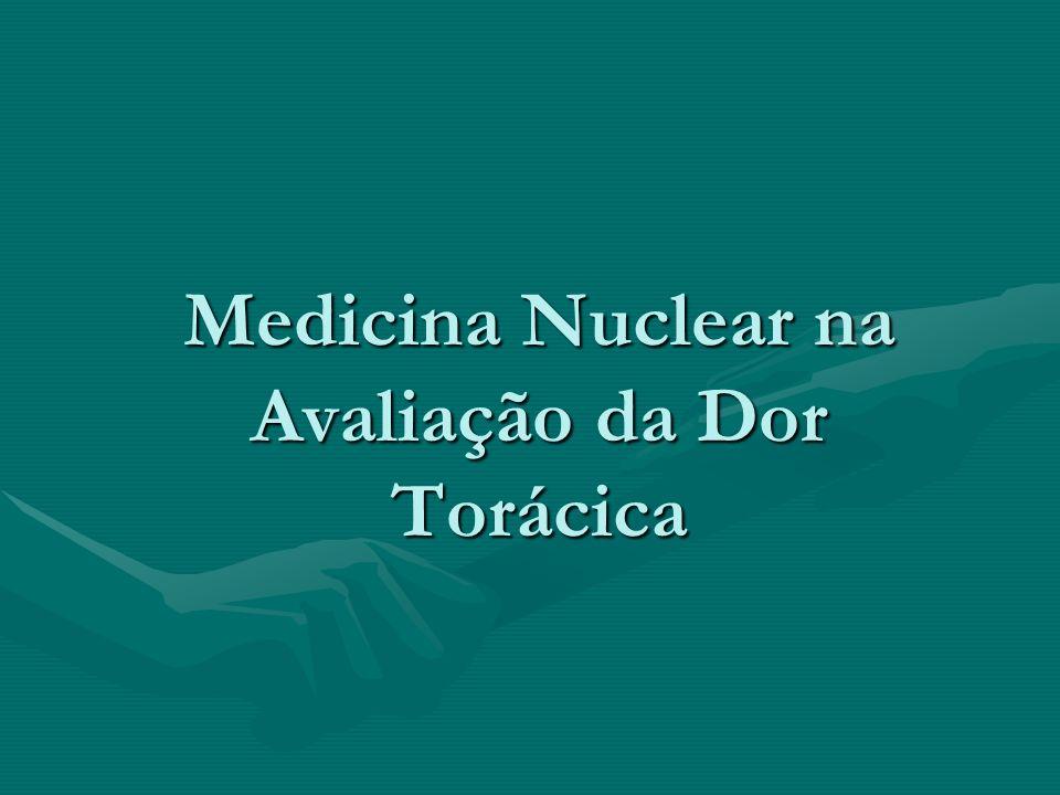 Medicina Nuclear na Avaliação da Dor Torácica