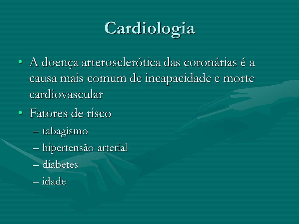Cardiologia A doença arterosclerótica das coronárias é a causa mais comum de incapacidade e morte cardiovascular.