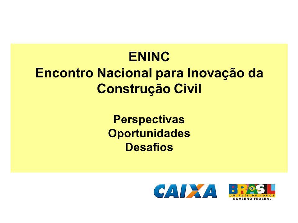 ENINC Encontro Nacional para Inovação da Construção Civil Perspectivas Oportunidades Desafios